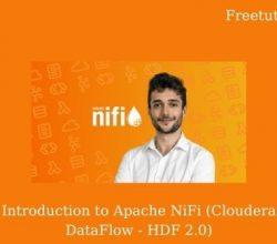 Introduction to Apache NiFi (Cloudera DataFlow - HDF 2.0) Free Download