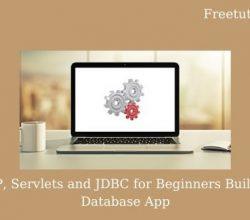 JSP, Servlets and JDBC for Beginners Build a Database App