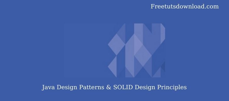 Java Design Patterns & SOLID Design Principles