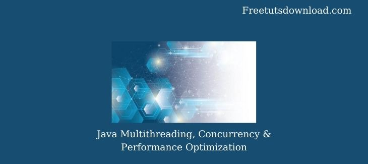 Java Multithreading, Concurrency & Performance Optimization Free Download