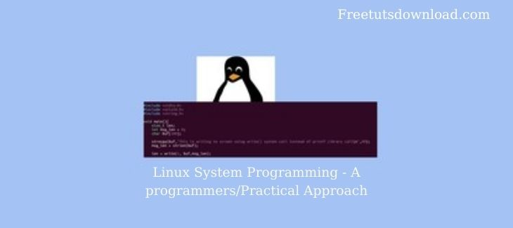 Linux System Programming - A programmers/Practical Approach