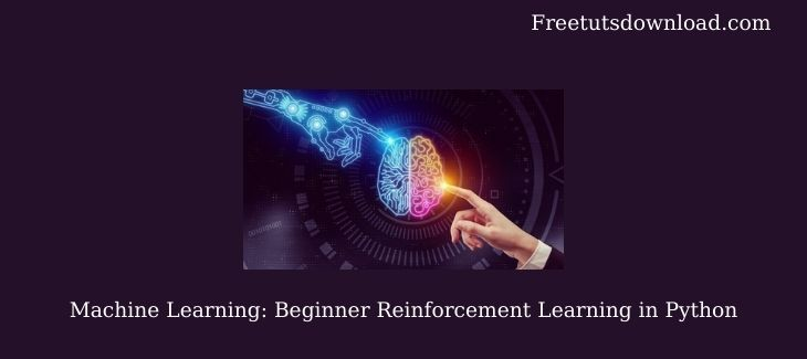 Machine Learning: Beginner Reinforcement Learning in Python