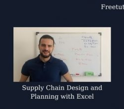 Supply Chain Design and Planning with Excel