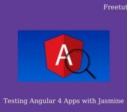Testing Angular 4 Apps with Jasmine