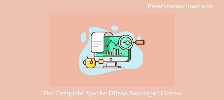 The Complete Apache HBase Developer Course Free Download