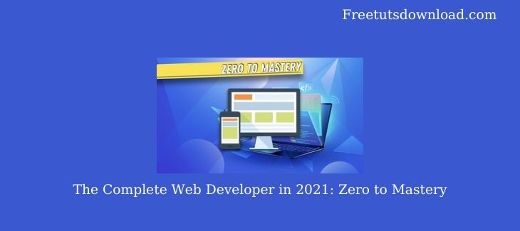The Complete Web Developer in 2021: Zero to Mastery