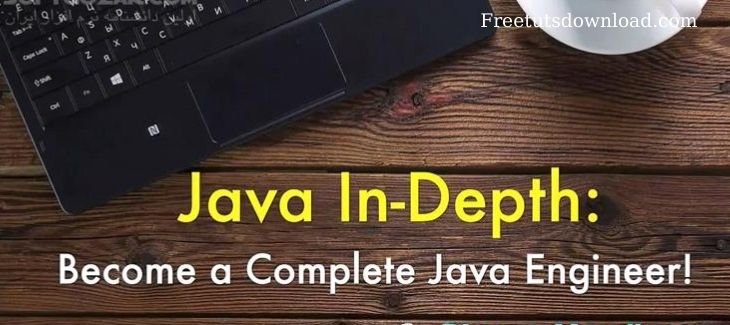 Java In-Depth Become a Complete Java Engineer! Free Download