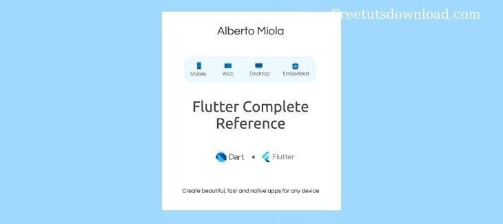 Alberto Miola - The Flutter Complete Reference Book free download