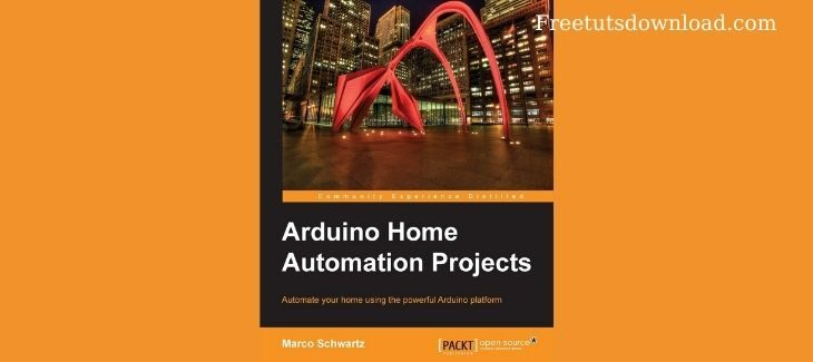 Arduino Home Automation Projects - Automate your Home using the powerful Arduino Platform