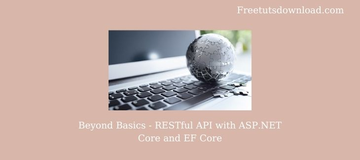Beyond Basics - RESTful API with ASP.NET Core and EF Core udemy