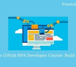 Complete UiPath RPA Developer Course: Build 7 Robots