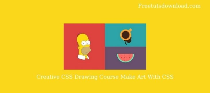 Creative CSS Drawing Course Make Art With CSS