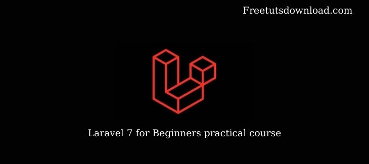 Laravel 7 for Beginners practical course