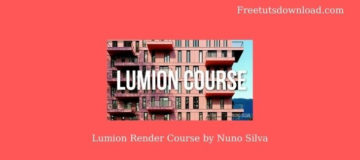 Lumion Render Course by Nuno Silva