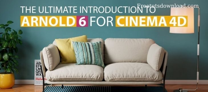 Mograph Plus – The Ultimate Introduction to Arnold 6 for Cinema 4D