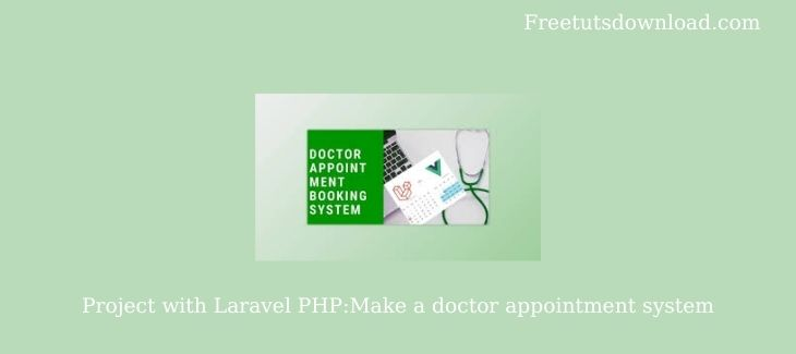 Project with Laravel PHP:Make a doctor appointment system