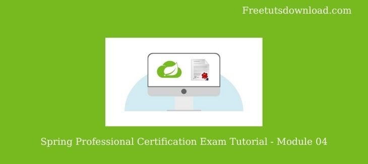 Spring Professional Certification Exam Tutorial - Module 04