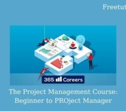 The Project Management Course: Beginner to PROject Manager