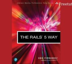 The Rails 5 Way (Addison-Wesley Professional Ruby)