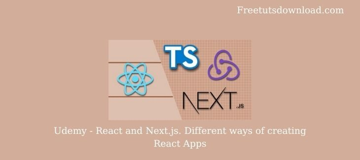 Udemy - React and Next.js. Different ways of creating React Apps