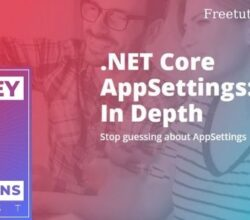 iamtimcorey - .NET Core AppSettings In Depth