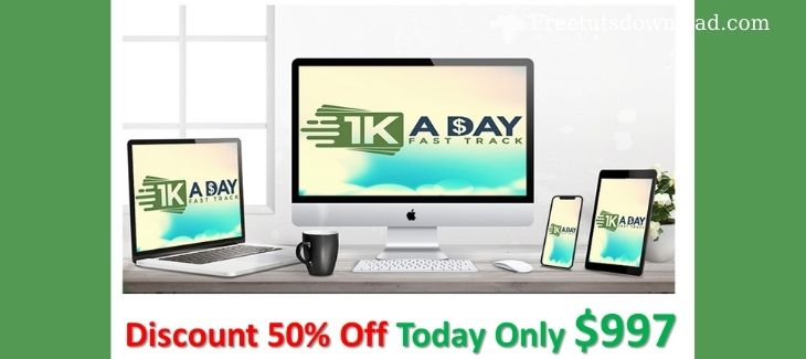 1K A Day Fast Track (Worth 997$)
