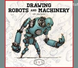 Drawing Robots and Machinery - Jake Parker