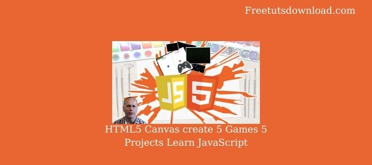 HTML5 Canvas create 5 Games 5 Projects Learn JavaScript