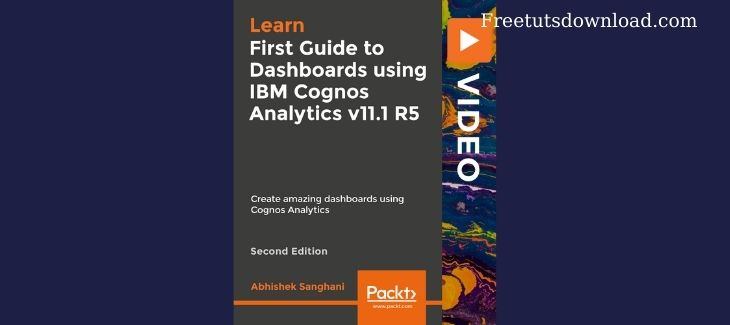 Packt - First Guide to Dashboards using IBM Cognos Analytics