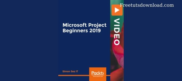 Packt - Microsoft Project Beginners 2019 free download