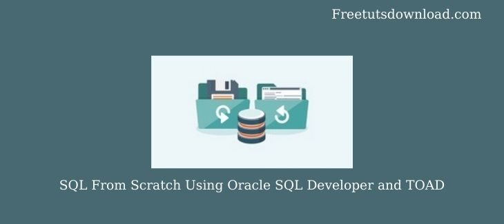 SQL From Scratch Using Oracle SQL Developer and TOAD