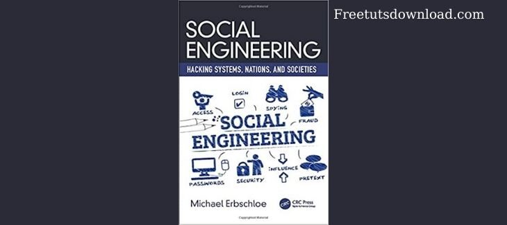 Social Engineering Hacking Systems, Nations, and Societies