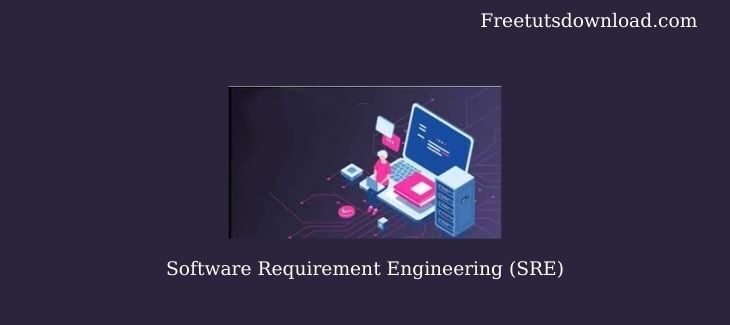 Software Requirement Engineering (SRE)