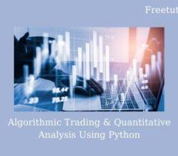Algorithmic Trading & Quantitative Analysis Using Python