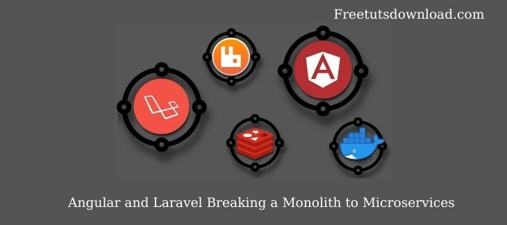 Angular and Laravel Breaking a Monolith to Microservices