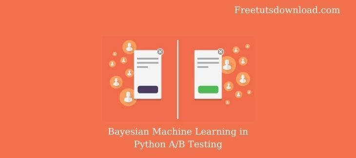 Bayesian Machine Learning in Python A/B Testing