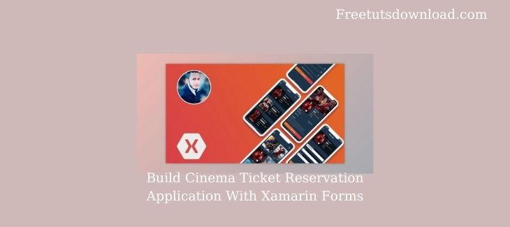 Build Cinema Ticket Reservation Application With Xamarin Forms