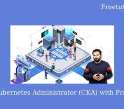 Certified Kubernetes Administrator (CKA) with Practice Tests
