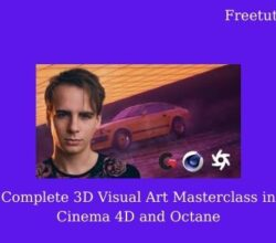 Complete 3D Visual Art Masterclass in Cinema 4D and Octane