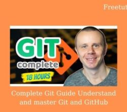 Complete Git Guide Understand and master Git and GitHub