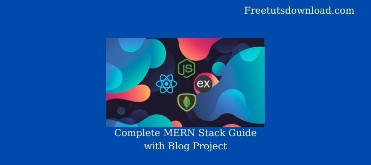Complete MERN Stack Guide with Blog Project