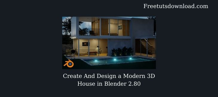 Create And Design a Modern 3D House in Blender 2.80