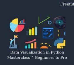 Data Visualization in Python Masterclass™ Beginners to Pro