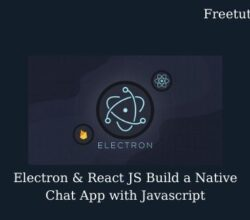 Electron & React JS Build a Native Chat App with Javascript