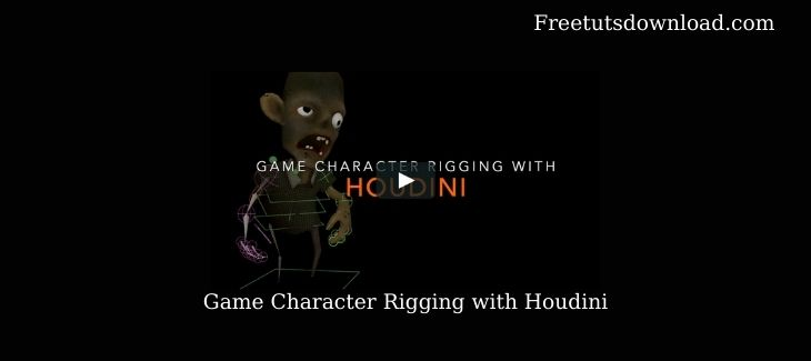 Game Character Rigging with Houdini free download