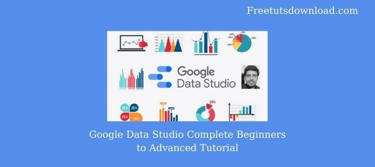 Google Data Studio Complete Beginners to Advanced Tutorial