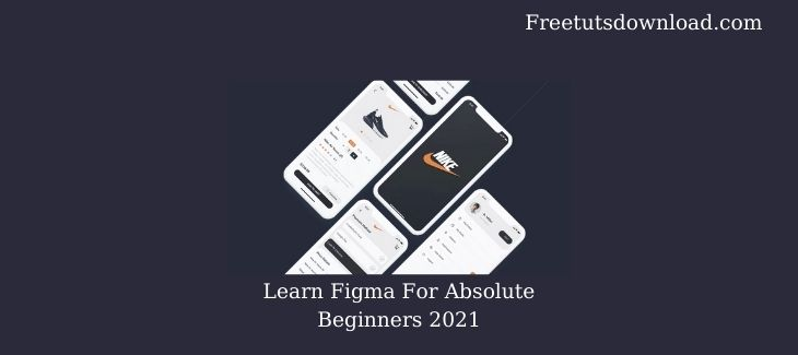 Learn Figma For Absolute Beginners 2021