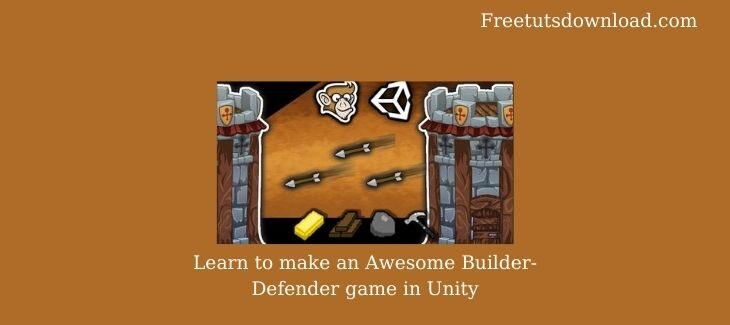 Learn to make an Awesome Builder-Defender game in Unity