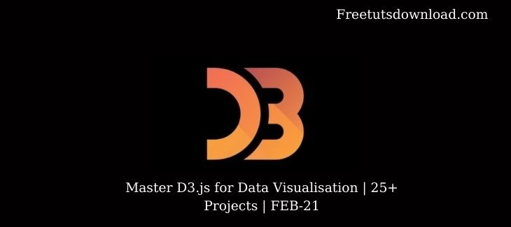 Master D3.js for Data Visualisation | 25+ Projects | FEB-21