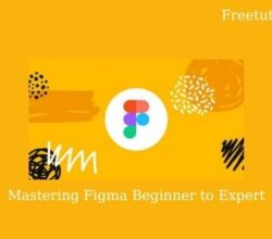 Mastering Figma Beginner to Expert 2020 free download